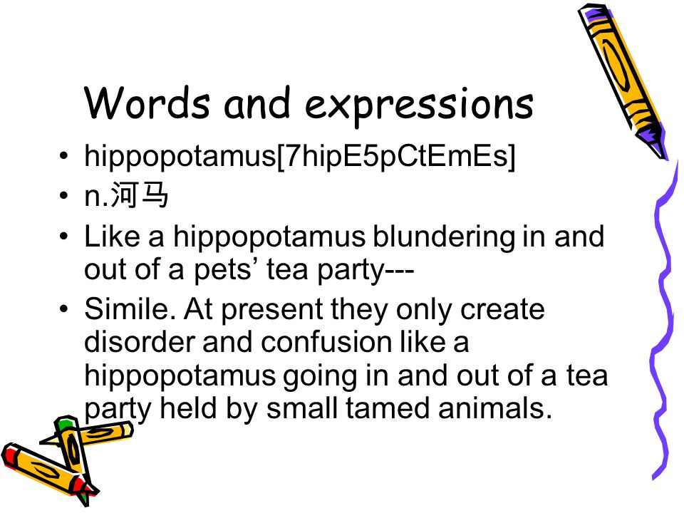 Words and expressions hippopotamus[7hipE5pCtEmEs] n.河马